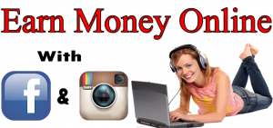 Earn money with Facebook and Instagram Earn 10,000$ per Month