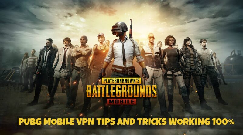6 Best VPNs for PUBG Players Unknown's Battlegrounds (New Update)