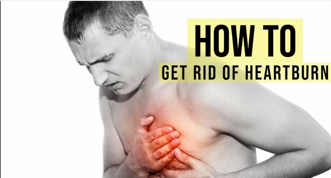 How To get ride of heartburn