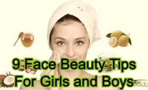 9 Face Beauty Tips For Girls and Boys