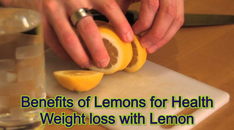 Benefits of Lemons for Health