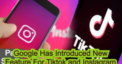Google Has Introduced New Feature For Tiktok and Instagram