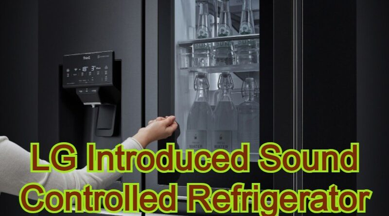 LG Introduced Sound Controlled Refrigerator
