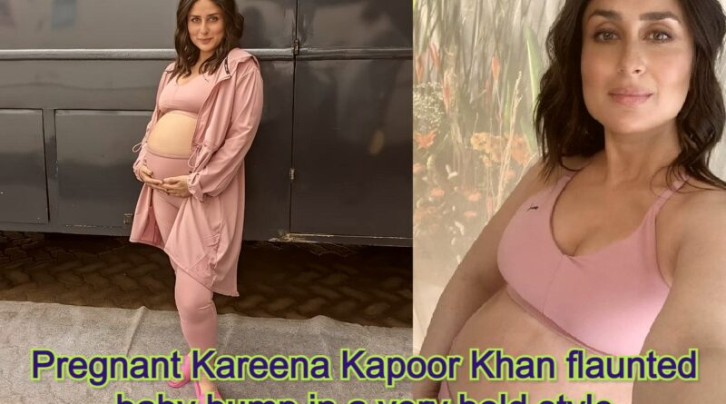 Pregnant Kareena Kapoor Khan flaunted baby bump in a very bold style