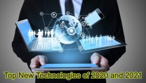 Top New Technologies of 2020 and 2021