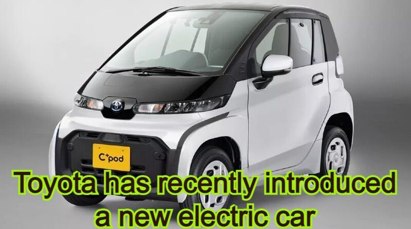C Plus Pod Toyota has recently introduced a new electric car