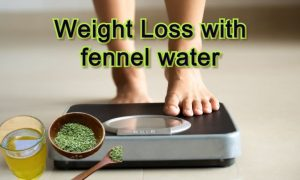 Weight Loss with fennel water