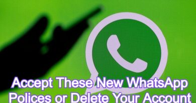 Accept These New WhatsApp Polices or Delete Your Account