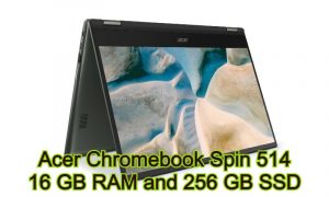 Acer Chromebook Spin 514 | New Chromebook Laptop | 16 GB RAM and 256 GB SSD