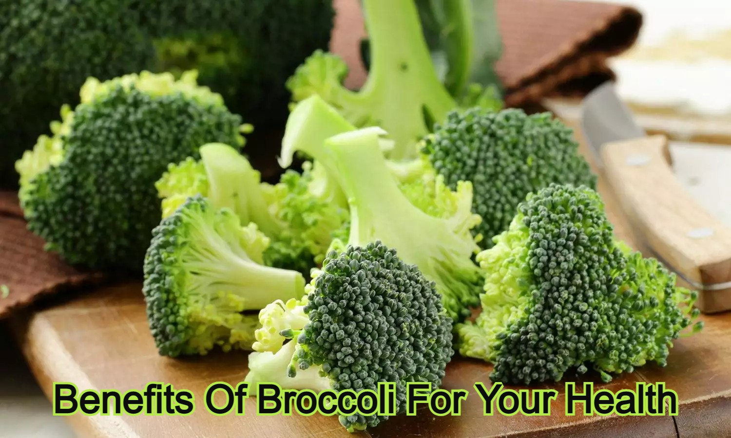 Benefits Of Broccoli For Your Health