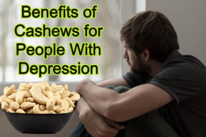 Benefits of Cashews for People With Depression