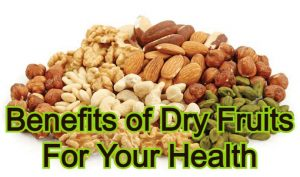 Benefits of Dry Fruits For Your Health