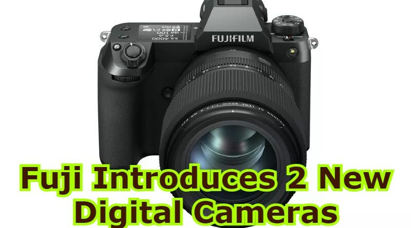 Fuji Introduces 2 New Digital Cameras