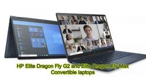 HP Elite Dragon Fly G2 and Elite Dragon Fly Max   Convertible laptops