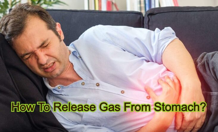 How To Release Gas From Stomach?