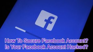 How To Secure a Facebook Account