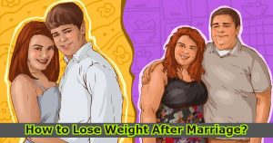 How to Lose Weight After Marriage?