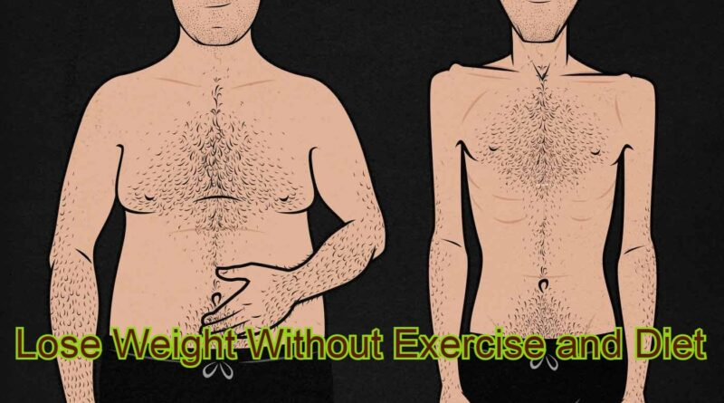 Lose Weight Without Exercise and Diet
