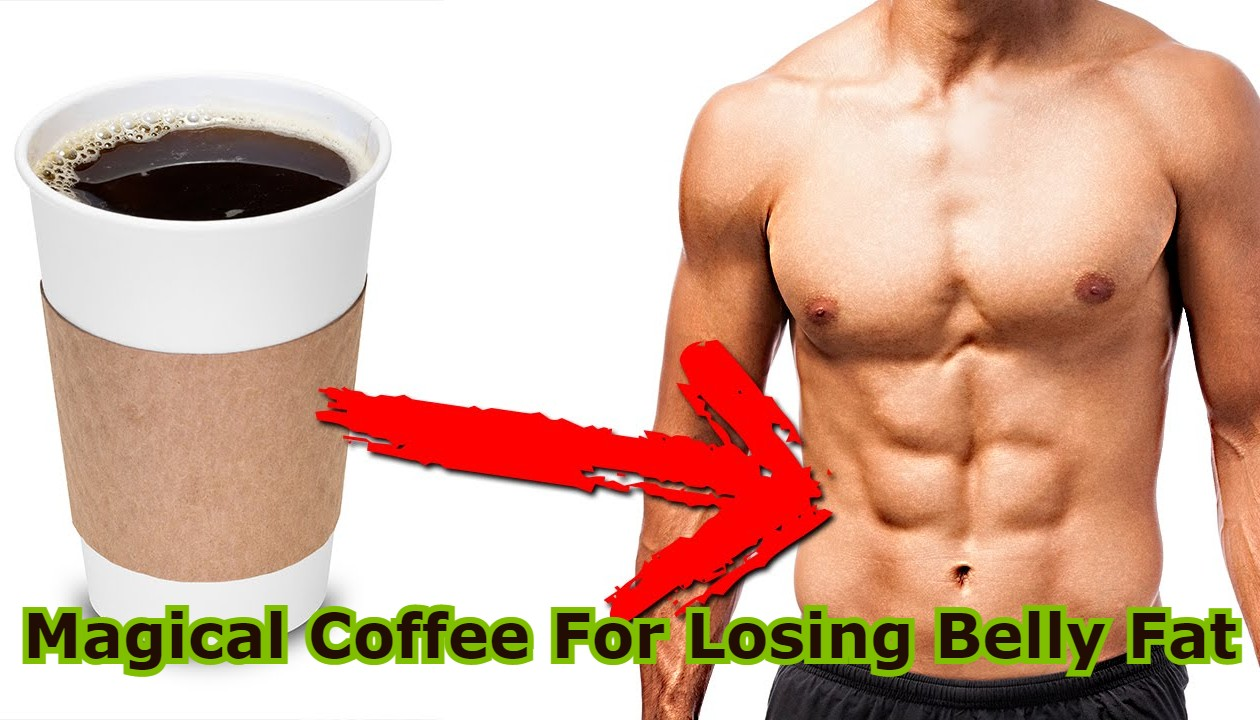 Magical Coffee For Losing Belly Fat