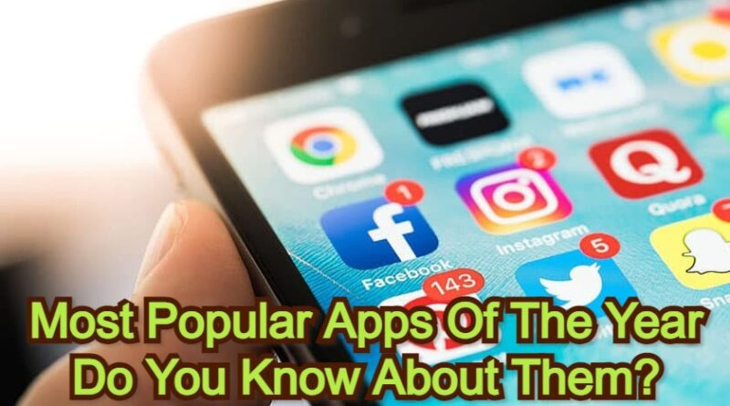 Most Popular Apps Of The Year | Do You Know About Them?