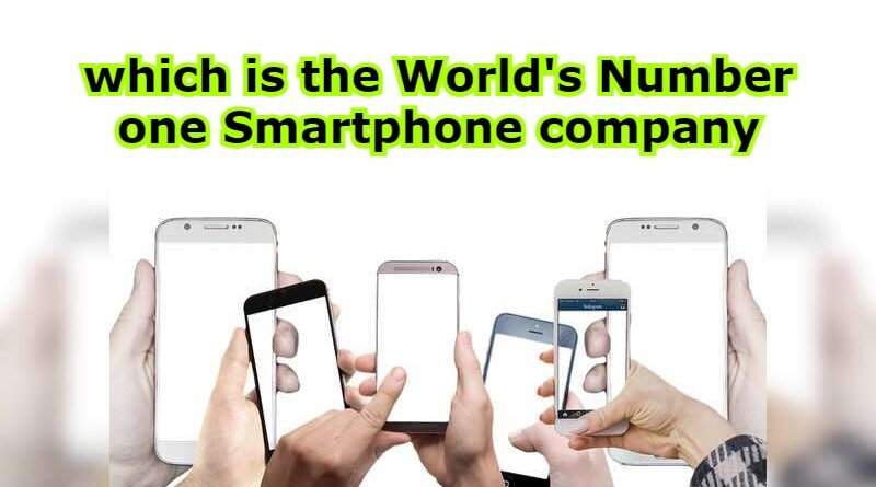 which is the World's Number one Smartphone company