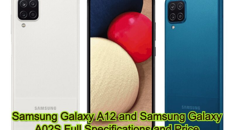 Samsung Galaxy A12 and Samsung Galaxy A02S Full Specifications and Price