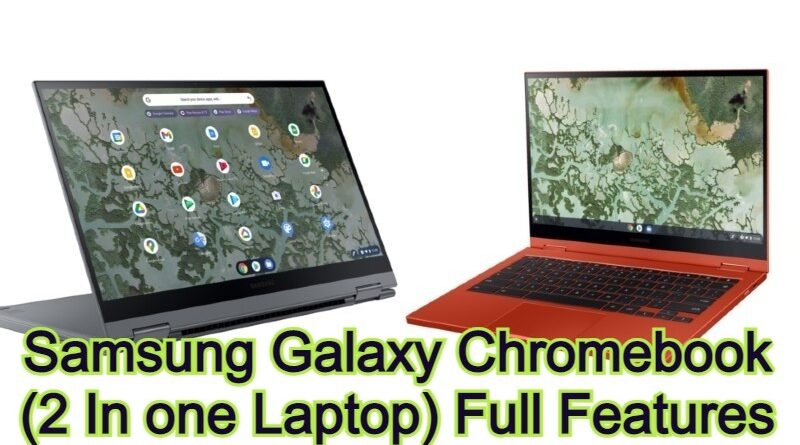 Samsung Galaxy Chromebook (2 In one Laptop) Full Features