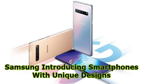 Samsung Introducing Smartphones With Unique Designs