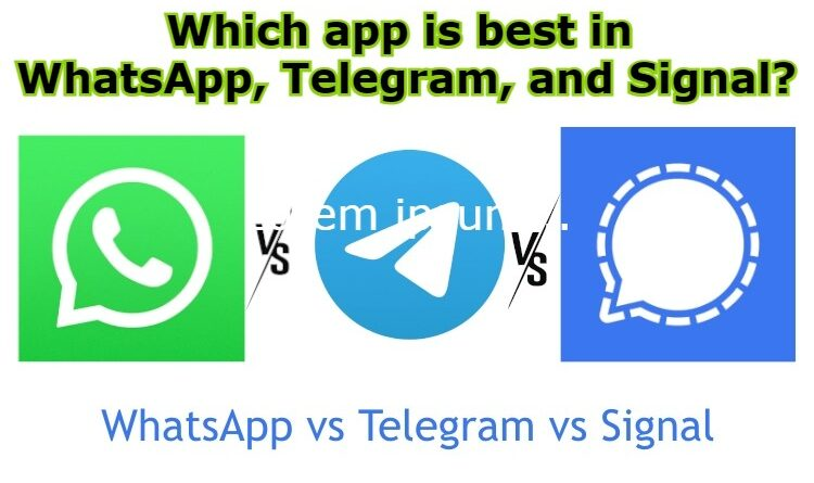 Which app is best in WhatsApp, Telegram, and Signal?