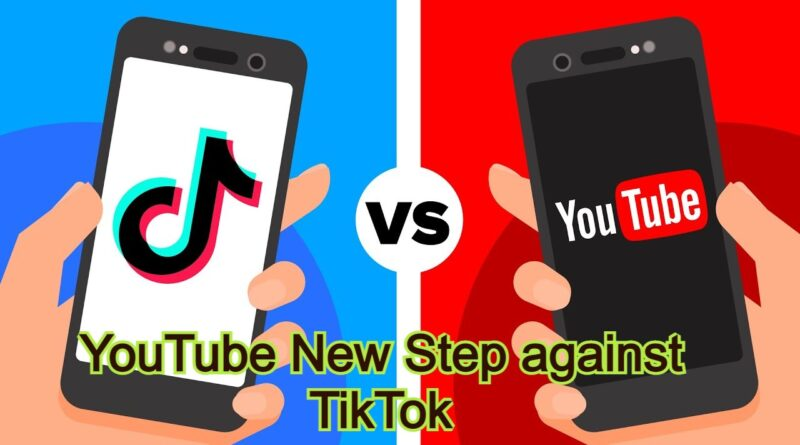 YouTube New Step against TikTok