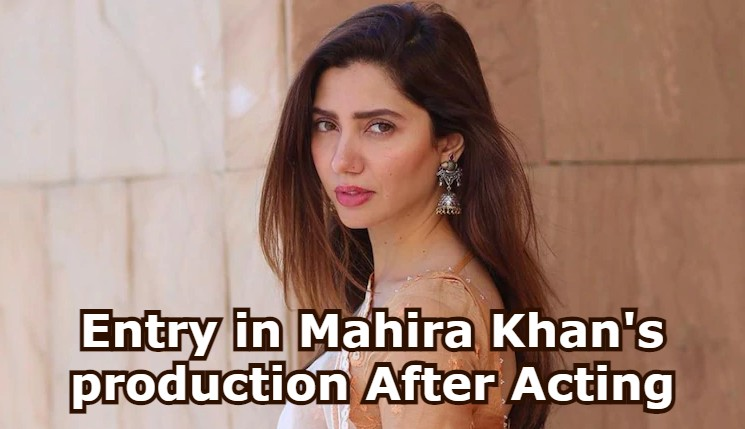 Entry in Mahira Khan's production After Acting