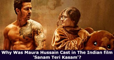 Why Was Maura Hussain Cast in The Indian film 'Sanam Teri Kasam'?