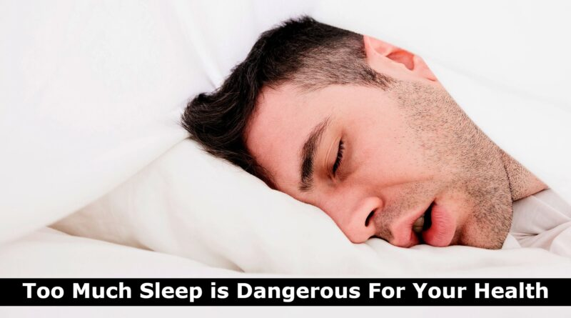 Too Much Sleep is Dangerous For Your Health
