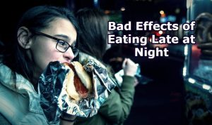 Bad Effects of Eating Late at Night