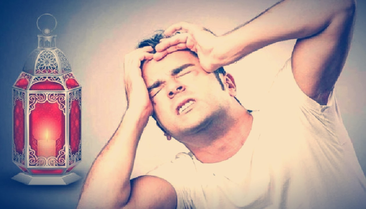 Headaches in Ramadan (Reasons and Treatment)