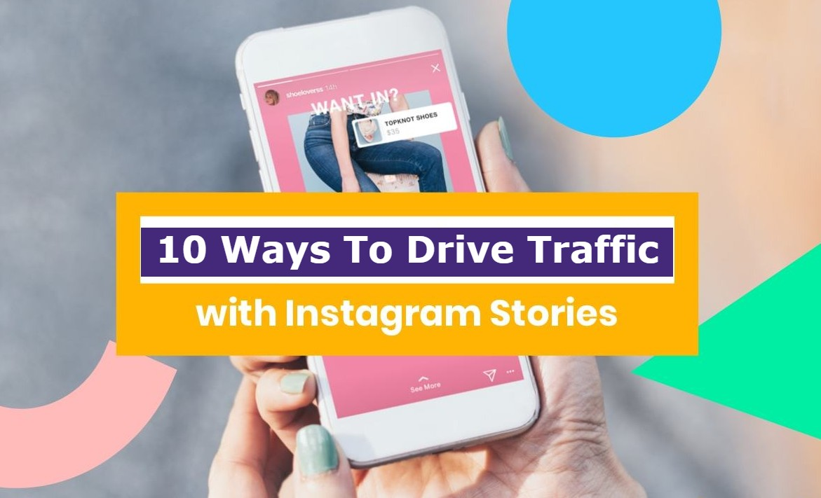 10 Ways To Drive Traffic With Instagram Stories