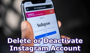 How To Deactivate or Delete Instagram Account