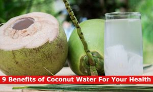 9 Benefits of Coconut Water For Your Health